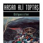 Gölgesizler - Hasan Ali Toptaş