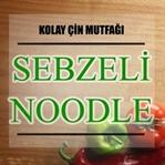 Kolay Çin Mutfağı | Sebzeli Noodle