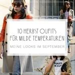 10 HERBST OUTFITS FÜR MILDE TEMPERATUREN