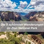 Die 5 schönsten Wanderungen im Zion National Park