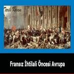 Fransız İhtilali Öncesi Avrupa'nın Hali