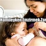 Hamileyken Emzirmek Zararlı mıdır