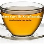 Mate Çayı İle Zayıflama Yöntemi