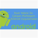 Root Yetkisi İle Çalışan  Android Uygulamaları