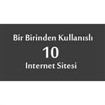 Bir Birinden Kullanışlı 10 İnternet Sitesi