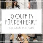 OUTFITS FÜR DEN HERBST VON CASUAL BIS ELEGANT
