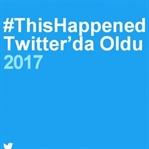 2017'de Twitter'da en çok ne konuşuldu?
