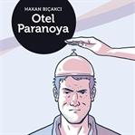Hakan Bıçakcı ile Otel Paranoya Söyleşisi