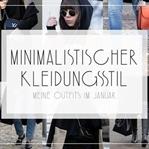 OUTFITS | MINIMALISTISCHER KLEIDUNGSSTIL IM JANUAR