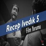 Recep İvedik 5 - Zamana Karşı (Film Yorumu)