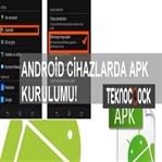 Android Cihazlara APK Kurulumu