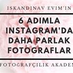 6 Adımla Instagram'da Daha Parlak Fotoğraflar