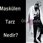 Maskülen Tarz Giyim