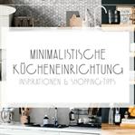 MINIMALISTISCHE KÜCHENEINRICHTUNG | INSPIRATIONEN