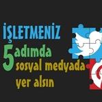 İşletmeniz 5 Adımda Sosyal Medyada Etkin Yer Alsın