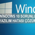 Windows 10 Sorunlu Yazılım Hatası Çözümü!