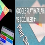 Google Play 491 ve 498 Kodlu Hatalar Ve Çözümleri