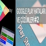 Google Play 919 Ve 413 Kodlu Hatalar Ve Çözümleri