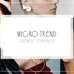 MICRO-TREND | STATEMENT OHRRINGE