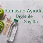 Ramazan Ayında Diyet İle Zayıfla