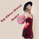 Slip Elbise Nedir