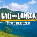 Was ist die beste Reisezeit für Bali & Lombok?