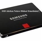 SSD Alırken Nelere Dikkat Edilmelidir?