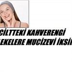 KAHVERENGİ LEKELERE MUCİZEVİ İKSİR