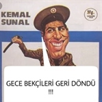 GECE BEKÇİLERİ GERİ DÖNDÜ !