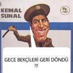 GECE BEKÇİLERİ GERİ DÖNDÜ !