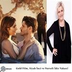 Gold Film, Siyah İnci ve Nurseli İdiz Vakası!