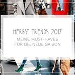 HERBST TRENDS 2017 | MUST-HAVES DER NEUEN SAISON