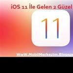 iOS 11 İle Gelen 2 Güzel Özellik