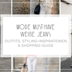 MODE MUST-HAVE – WEIßE JEANS