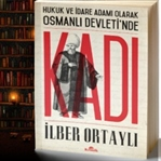 OSMANLI DEVLETİ'NDE KADI - İLBER ORTAYLI