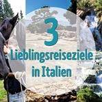 Unsere 3 Lieblingsreiseziele in Italien