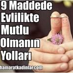 9 Maddede Evlilikte Mutlu Olmanın Yolları