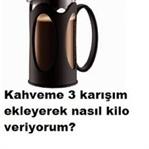 Kahve ve 3 Karışımla Nasıl Kilo Verilir