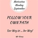 Motivation Monday – der Weg ist … der Weg