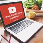Neden Youtube Kanalı Açmalısınız?