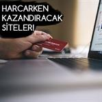Online Alışverişlerinizde Harcarken Kazanın!
