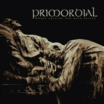Primordial / Where Greater Men Have Fallen