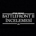 Star Wars Oyunlarının Sonuncusu - Battlefront 2