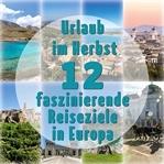 Urlaub im Herbst: 12 faszinierende Reiseziele