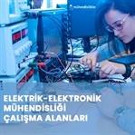 Elektrik-Elektronik Mühendisliği Çalışma Alanları