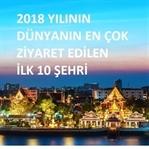 2018 En Çok Ziyaret Edilen Şehirleri
