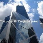Türkiye'nin En Zengin Şirketleri Açıklandı!
