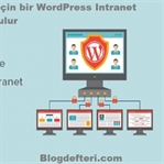 WordPress Intranet Nasıl Oluşturulur