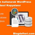 WordPress Veritabanı Nasıl Kopyalanır