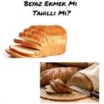 Beyaz Ekmek Mi Tahıllı Mı?